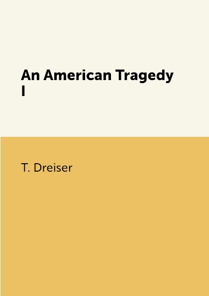 T. Dreiser An American Tragedy I цена и фото