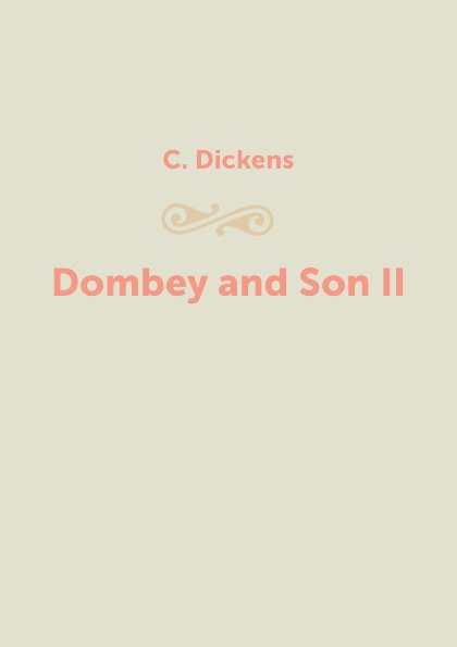 C. Dickens Dombey and Son II dombey and son