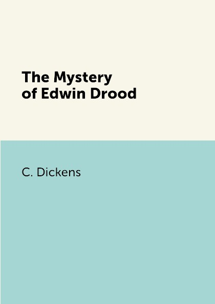 C. Dickens The Mystery of Edwin Drood edwin mullhouse