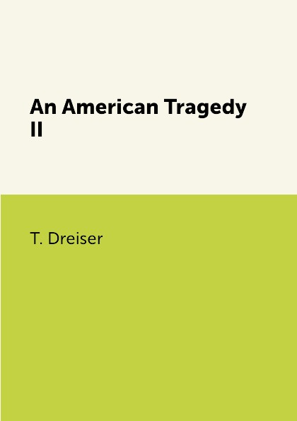 T. Dreiser An American Tragedy II цена и фото
