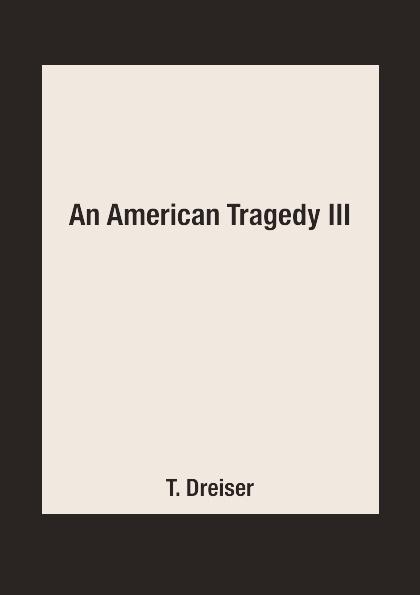 T. Dreiser An American Tragedy III цена и фото