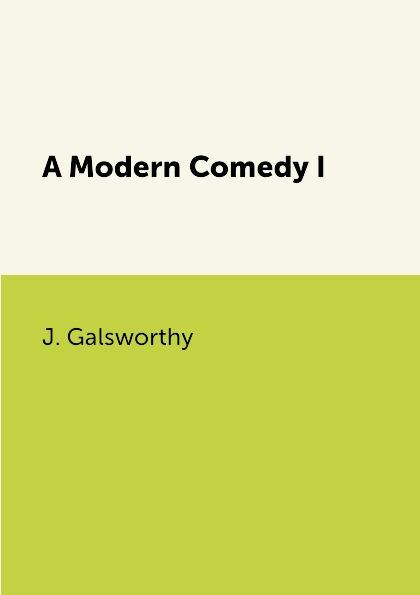 лучшая цена J. Galsworthy A Modern Comedy I