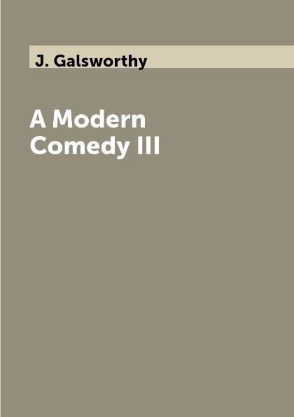 лучшая цена J. Galsworthy A Modern Comedy III