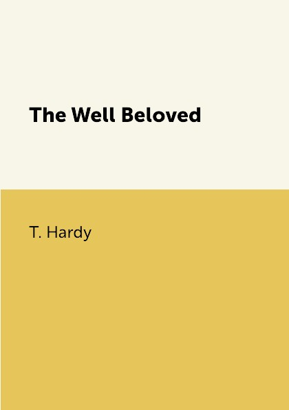 T. Hardy The Well Beloved