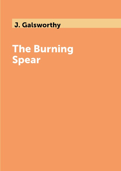 J. Galsworthy The Burning Spear бернинг спир burning spear man in the hills lp