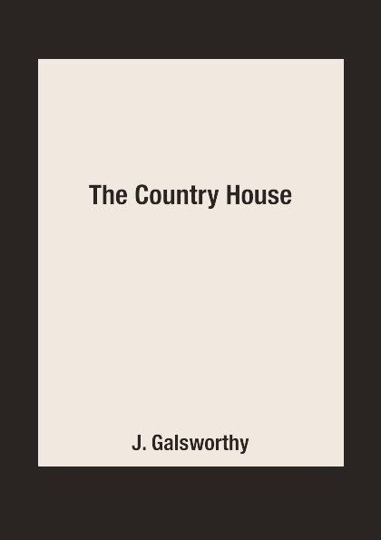 J. Galsworthy The Country House