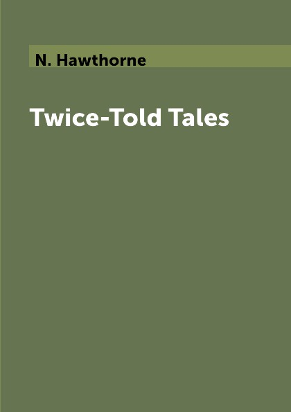 N. Hawthorne Twice-Told Tales lin oliver twice as nice 4
