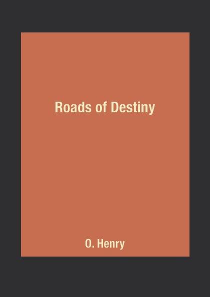 O. Henry Roads of Destiny back roads spain
