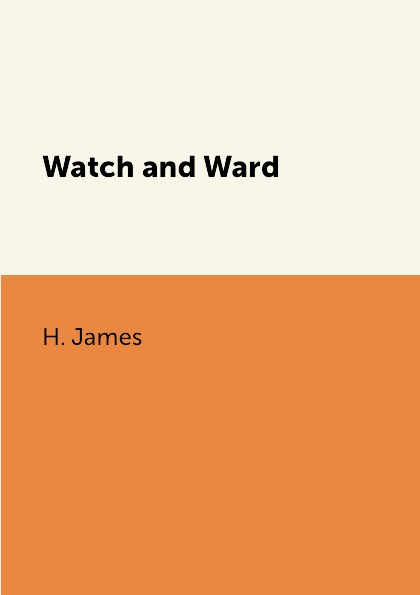 H. James Watch and Ward watch and ward