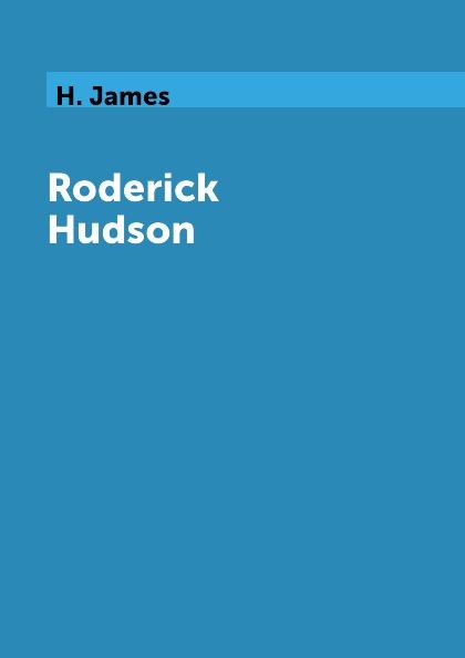 H. James Roderick Hudson henry james roderick hudson