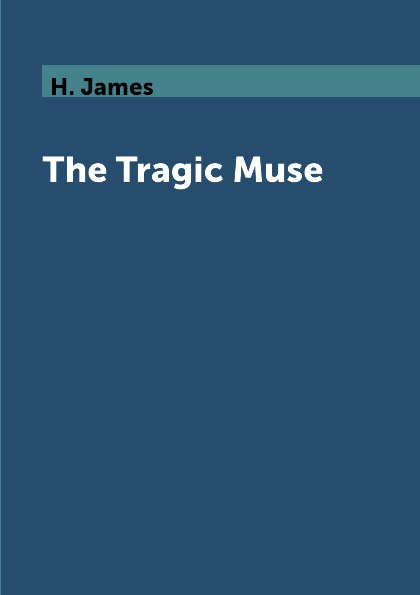 H. James The Tragic Muse muse muse black holes revelations
