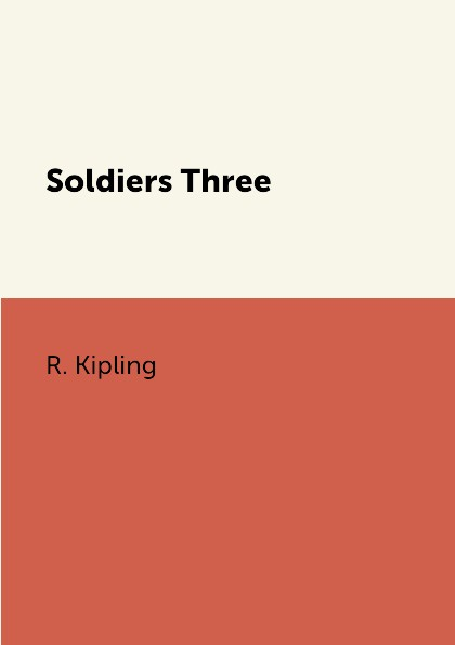 R. Kipling Soldiers Three