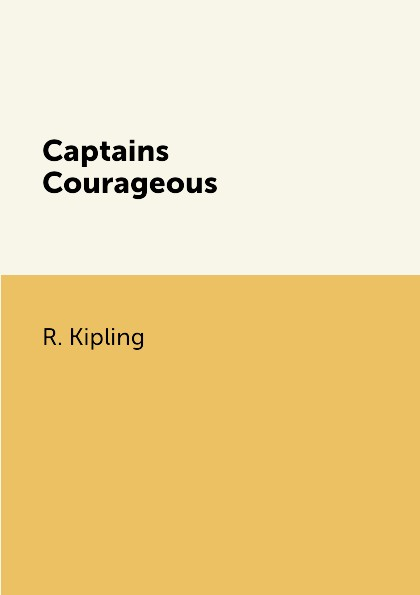 R. Kipling Captains Courageous