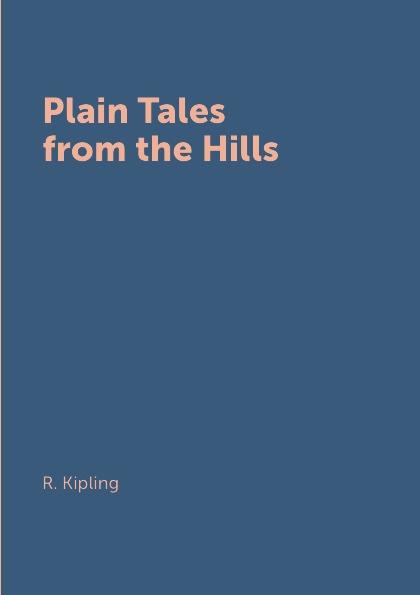 R. Kipling Plain Tales from the Hills цены