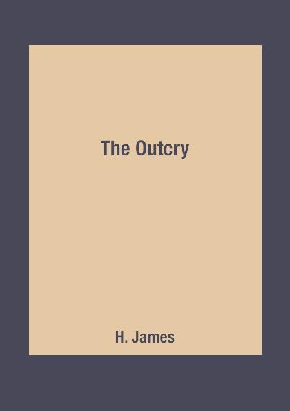 лучшая цена H. James The Outcry