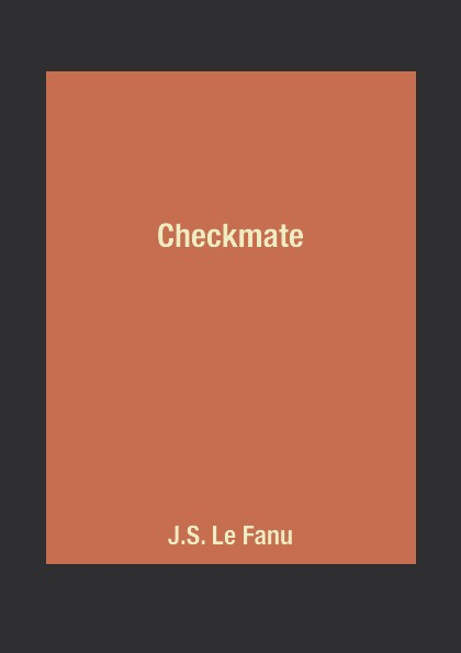 J.S. Le Fanu Checkmate the who sensation the story of tommy