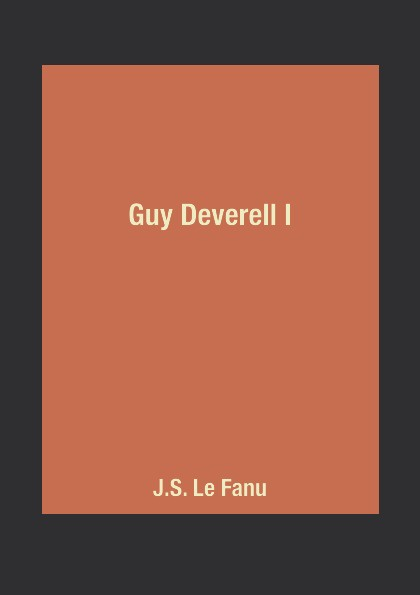 J.S. Le Fanu Guy Deverell I гай лафитт guy lafitte blue and sentimental