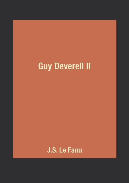 J.S. Le Fanu Guy Deverell II гай лафитт guy lafitte blue and sentimental