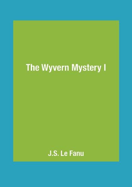 J.S. Le Fanu The Wyvern Mystery I swift j the poems 1 стихи 1 на английском языке
