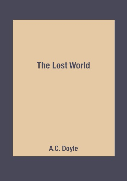 A.C. Doyle The Lost World цена