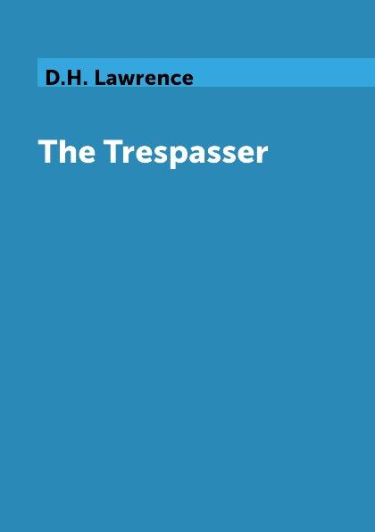 D.H. Lawrence The Trespasser d h lawrence the trespasser