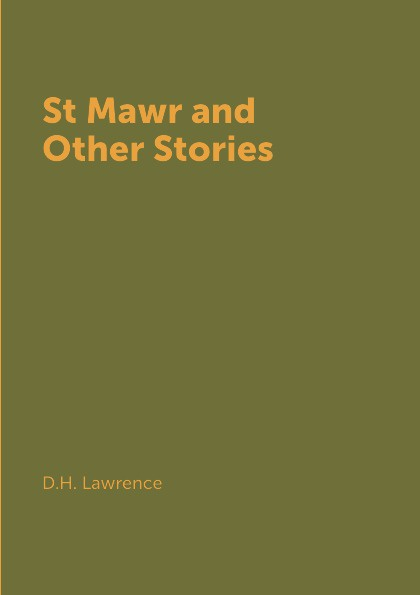 D.H. Lawrence St Mawr and Other Stories. ardsley ames encounter the poet