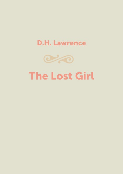 D.H. Lawrence The Lost Girl lawrence d the lost girl
