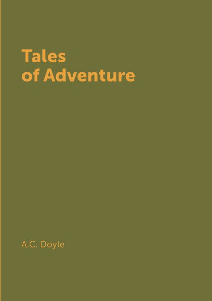 A.C. Doyle Tales of Adventure недорого