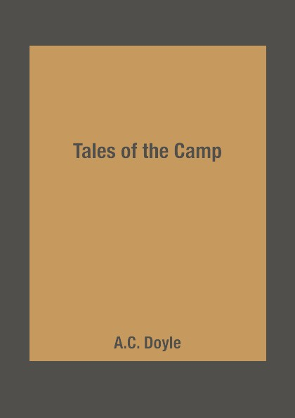 A.C. Doyle Tales of the Camp недорого