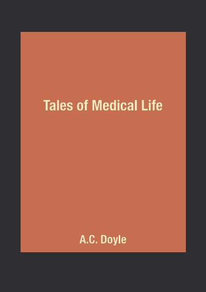 A.C. Doyle Tales of Medical Life недорого