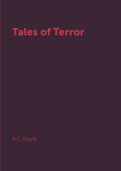 A.C. Doyle Tales of Terror