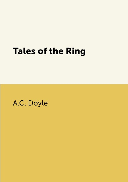 A.C. Doyle Tales of the Ring недорого