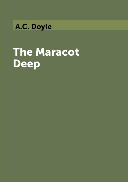 цена A.C. Doyle The Maracot Deep онлайн в 2017 году