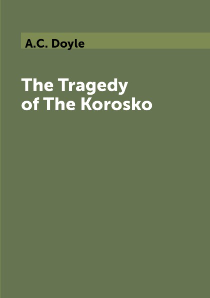 A.C. Doyle The Tragedy of The Korosko