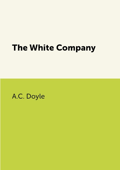 A.C. Doyle The White Company the white stag