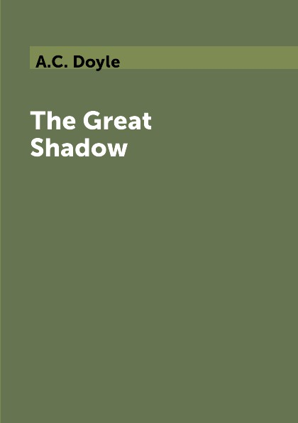 A.C. Doyle The Great Shadow chronicles of conan volume 5 the shadow in the tomb and other stories