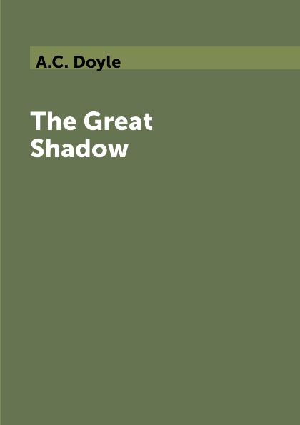 A.C. Doyle The Great Shadow dj shadow dj shadow reconstructed the best of dj shadow
