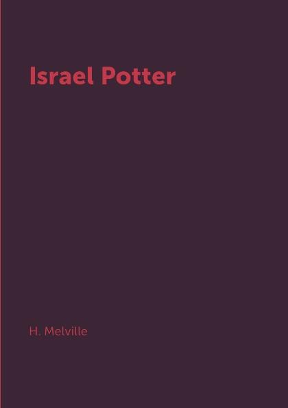 H. Melville Israel Potter