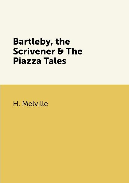 все цены на H. Melville Bartleby, the Scrivener & The Piazza Tales онлайн