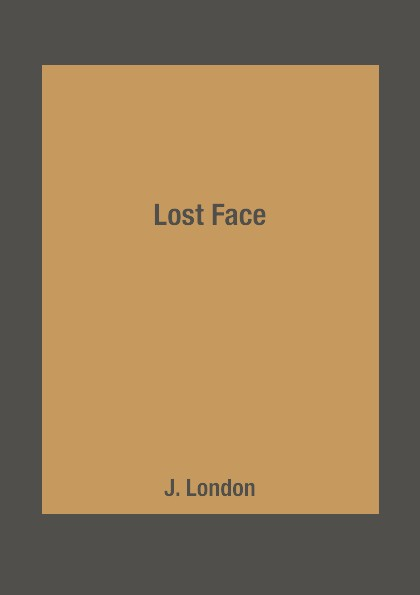 J. London Lost Face jack london to build a fire