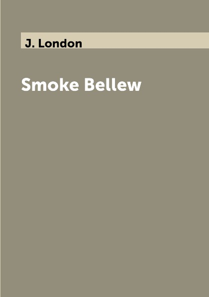 J. London Smoke Bellew jack london the call of the wild