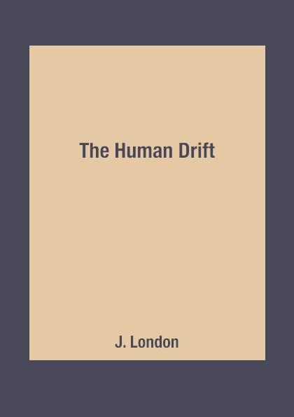 J. London The Human Drift j london the human drift