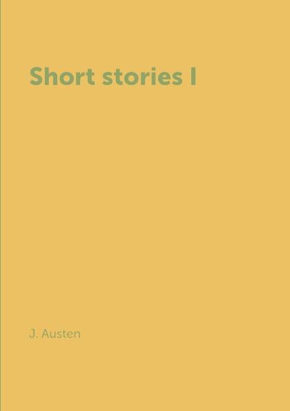 J. Austen Short stories I