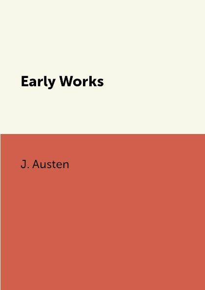 J. Austen Early Works austen j early works i