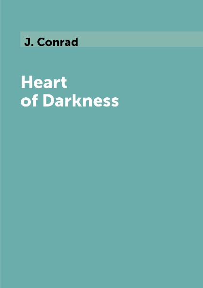 J. Conrad Heart of Darkness kate proctor prince of darkness