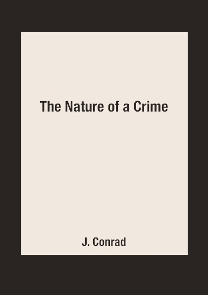 Фото - J. Conrad The Nature of a Crime tooth of crime