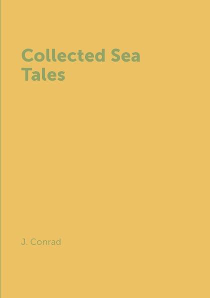 цена J. Conrad Collected Sea Tales онлайн в 2017 году