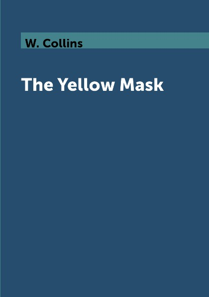 W. Collins The Yellow Mask