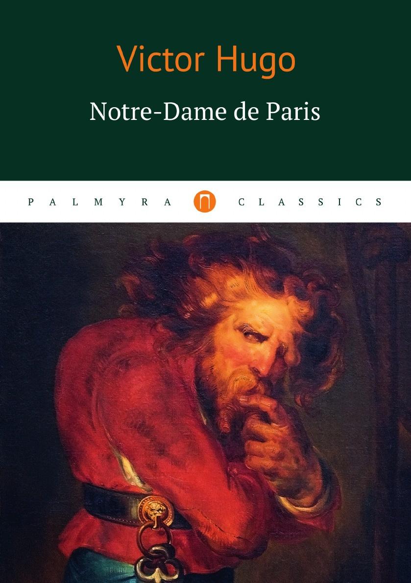 Victor Hugo Notre-Dame de Paris victor hugo notre dame de paris