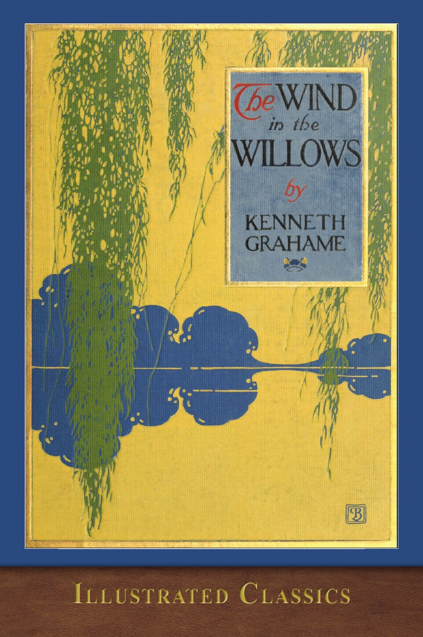 Kenneth Grahame The Wind in the Willows. Illustrated Classic the rose the history of the world's favourite flower in 40 captivating roses with classic texts and rare beautiful prints
